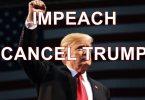 Cancel Trump; Democrats Move To IMPEACH Trump
